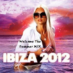 IBIZA 2012 Welcome the Summer MIX