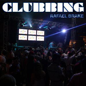 Rafael Brake's Podcast - Clubbing