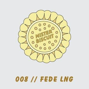Fede Lng  Exclusive Mix for Mister Biscuit