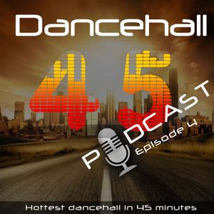 Episode 4 - Dancehall 45