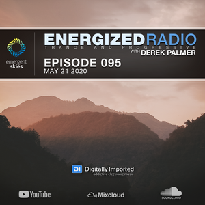 Energized Radio 095 with Derek Palmer [May 21 2020]