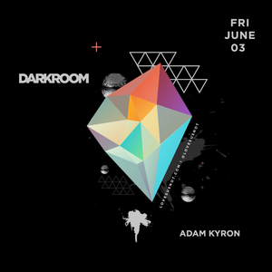 Darkroom - 2016-06-03 - Adam Kyron