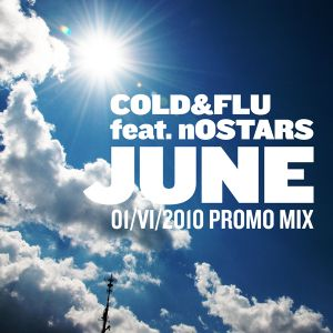 JUNE 2010 Promo Mix by Cold&Flu feat. nOSTARS