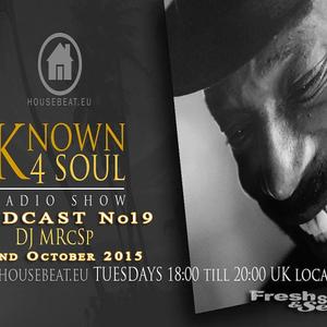 FSS Promo pres DJ MRcSp`Known 4 Soul Radio Show Pod No 19 - 22nd Sept 2015 Housebeat.eu