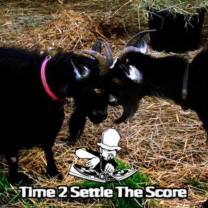 Time 2 Settle The Score