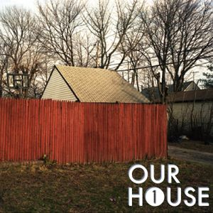 Our House Podcast Episode 1