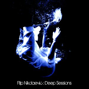 Filip Nikolaevic - Deep Sessions [Mix 2]