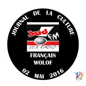 SudFM Sen Radio - Journal de la Culture - Français / Wolof - 02/05/2016