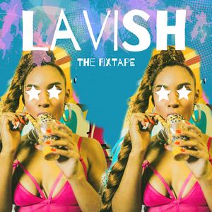 Lavish- The Fixtape