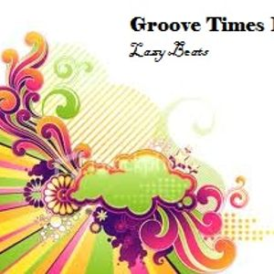 Groove Times 1 - Lazy Beats