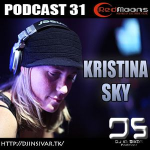 DS (DJ IN SIVAR) PODCAST 31 - KRISTINA SKY