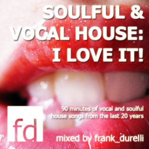Soulful & Vocal house: I love it!