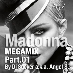 Madonna Megamix . Part 01. Angel in the Mix. 2017