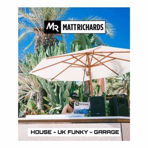 @DJMATTRICHARDS   HOUSE - UK FUNKY - GARAGE