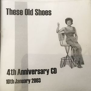 These Old Shoes 4th Anniversary CD