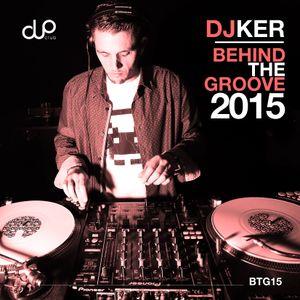 DJ KER - BEHIND THE GROOVE 2015