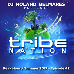 Tribe Nation - Peak Hour / Summer 2017 - Episode 42
