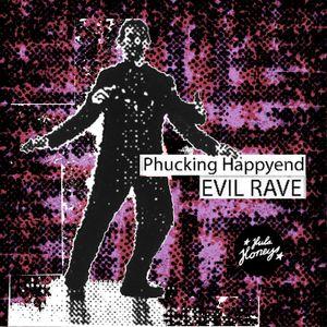 Honeys Mix 02: Phucking Happyend - Evil Rave