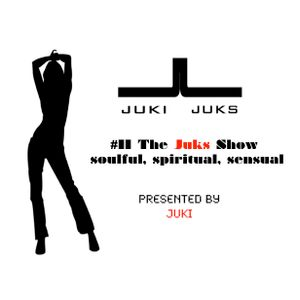 #11 The Juks Show - soulful, spiritual and sensual