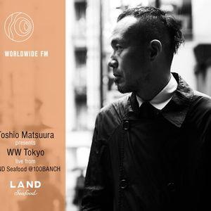 WW Tokyo: Toshio Matsuura with Jun Miyake & Calm live from LAND Seafood // 06-11-2017