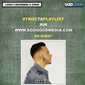 Troc Ta Playlist guest Fabbio