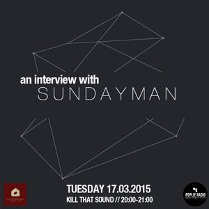 Kill That Sound 20 - an interview with Sundayman