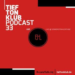 TieftonKlub Podcast 33 - Fuhl Live @ Sonnenstrahlentanz