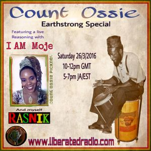 Count Ossie..Earthstrong Special With Moje 'I AM'...Liberated Radio.