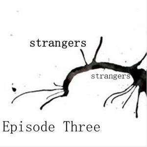 Talking Ink Podcast: Episode 3 'Strangers'