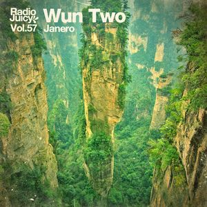 Radio Juicy Vol. 57 (Janero by Wun Two)