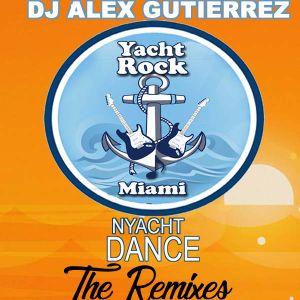 Yacht Rock Dance Party ( The Remixes ) DJ Alex Gutierrez by