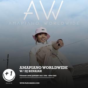 Amapiano Worldwide w/ DJ Benaiah - Tuesday 26th January 2021