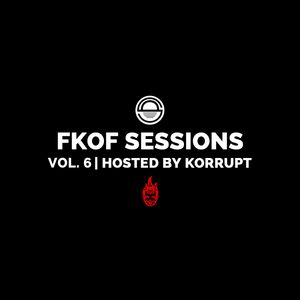 FatKidOnFire Sessions Volume 6 (hosted By Korrupt)