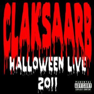 CLAKSAARB - Halloween Live 2011