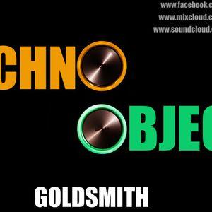 Techno Object Episod #1 - Goldsmith