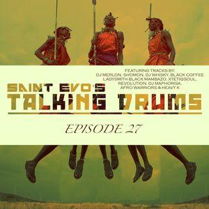Saint Evo's Talking Drums Ep. 27