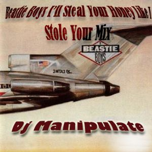 Beastie Boys I'll Steal Your Honey Like I Stole Your Mix
