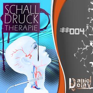 SchallDruckTherapie #004  mixed by  Daniel Delay