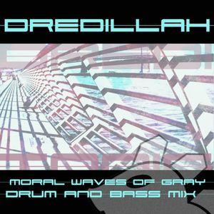 Dredillah - Moral Waves of Gray Mix
