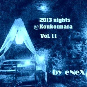 2013 nights @ Koukounara Vol.2 by eNeX
