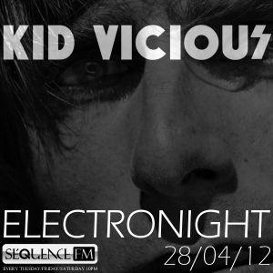 KID VICIOUS: ELECTRONIGHT 28/04/2012