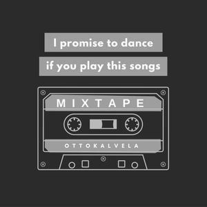 MIXTAPE - Sing or dance but do something Edition