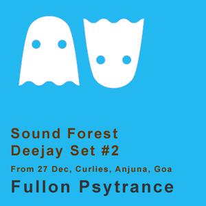 Sound Forest DJ Set- Fullon Psytrance @ Curlies Mainstage, Anjuna, Goa 2010-2011 Tour, Dj Mix #2