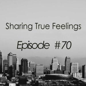 Sharing True Feelings - Episode 70