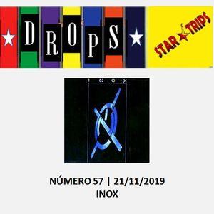Drops Star Trips Edição nº 57 - 21.11.2019 - Banda Inox