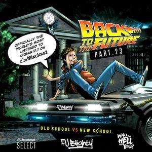 Back To The Future Part.23 // R&B, Hip Hop, Dancehall & U.K. // Instagram: djblighty