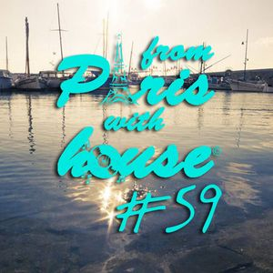 From Paris With House EP59 - A two hours LIVE set
