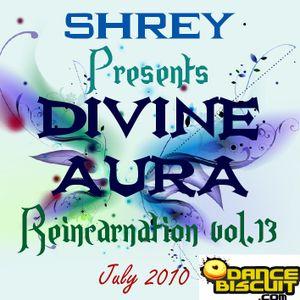 Shrey Pres. Divine Aura - Reincarnation Vol.13