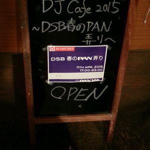 DJ Cafe 2015~DSB春のPAN弄り~(2015/4/11)
