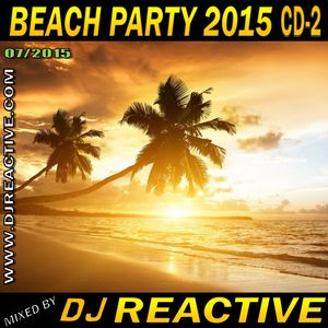 Beach Party 2015 Cd 2 (Mixed by Dj Reactive)